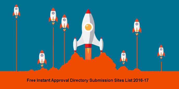 Free Instant Approval Directory Submission Sites List 2016
